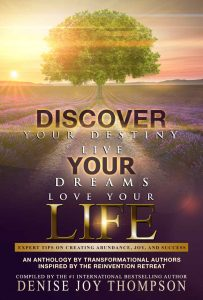 Discover Your Destiny, Live Your Dreams, Love Your Life